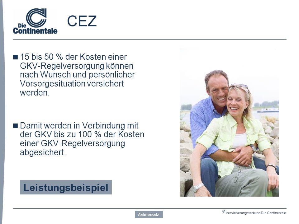 © Versicherungsverbund Die Continentale CEZ  15 bis 50 % der Kosten einer GKV-Regelversorgung können nach Wunsch und persönlicher Vorsorgesituation versichert werden.