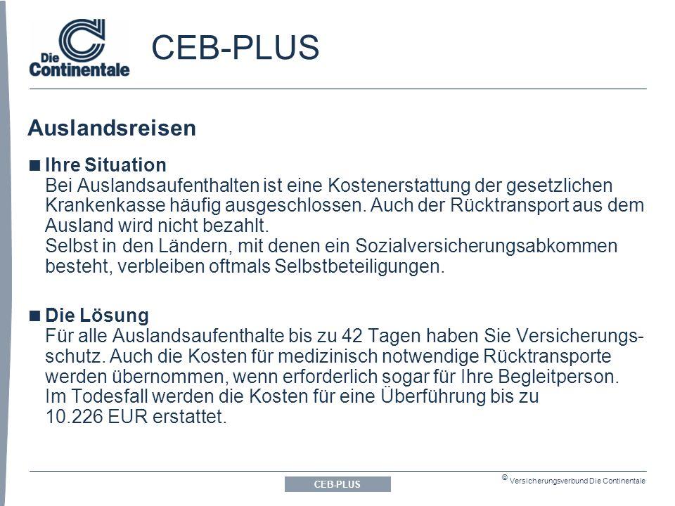 © Versicherungsverbund Die Continentale Auslandsreisen CEB-PLUS  Ihre Situation Bei Auslandsaufenthalten ist eine Kostenerstattung der gesetzlichen Krankenkasse häufig ausgeschlossen.