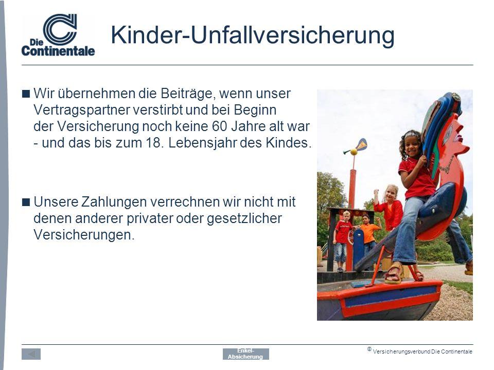 © Versicherungsverbund Die Continentale Kinder-Unfallversicherung  Wir übernehmen die Beiträge, wenn unser Vertragspartner verstirbt und bei Beginn der Versicherung noch keine 60 Jahre alt war - und das bis zum 18.
