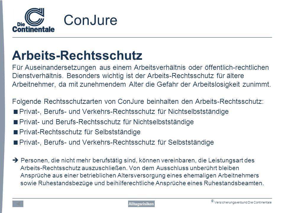 © Versicherungsverbund Die Continentale ConJure Arbeits-Rechtsschutz Für Auseinandersetzungen aus einem Arbeitsverhältnis oder öffentlich-rechtlichen Dienstverhältnis.