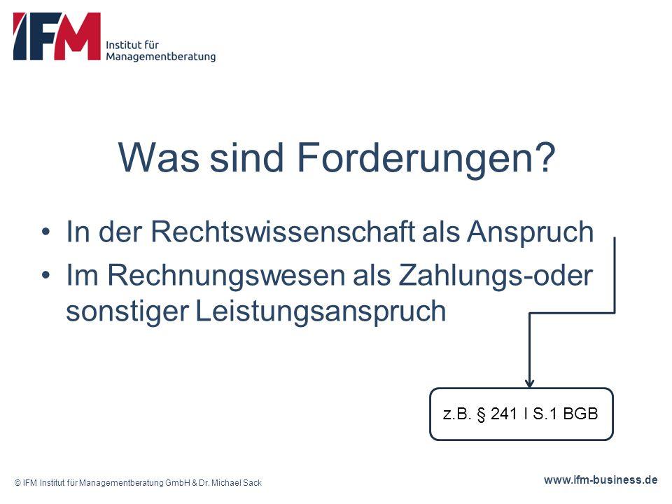 www.ifm-business.de Was sind Forderungen.