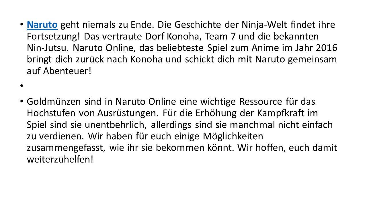 Naruto geht niemals zu Ende. Die Geschichte der Ninja-Welt findet ihre Fortsetzung! Das vertraute Dorf Konoha, Team 7 und die bekannten Nin-Jutsu. Nar
