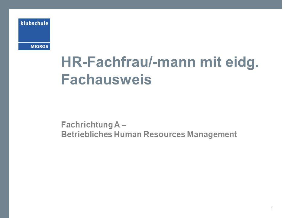 HR-Fachfrau/-mann mit eidg. Fachausweis Fachrichtung A – Betriebliches Human Resources Management 1