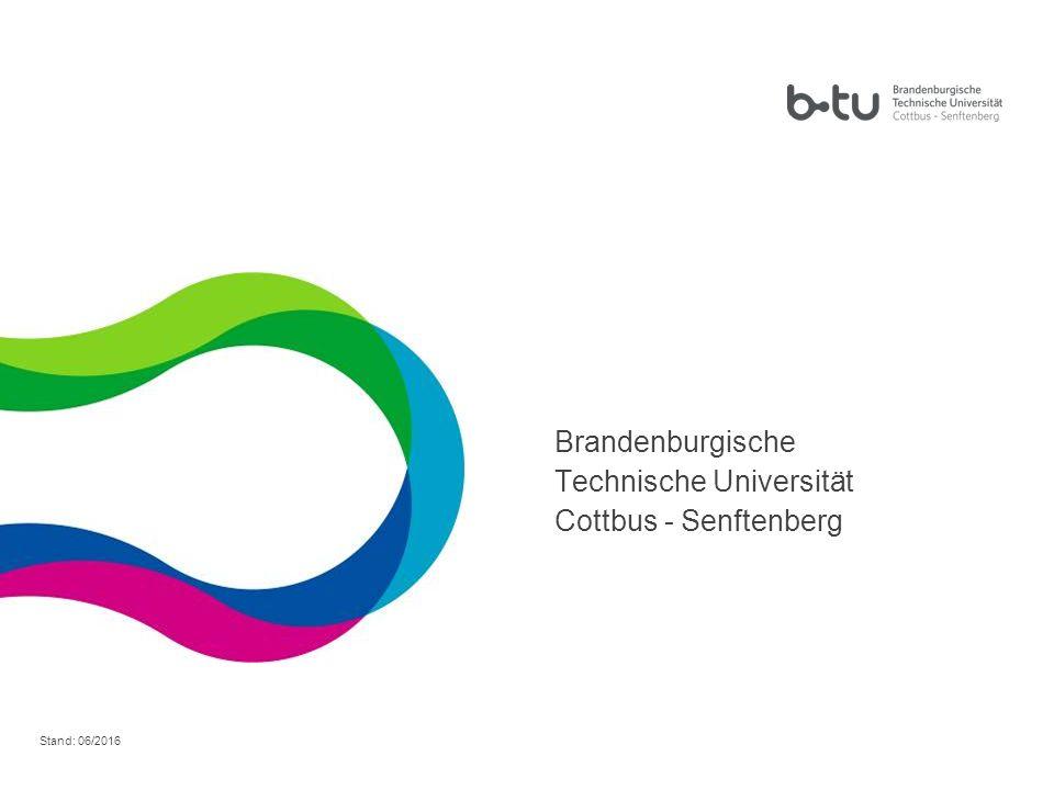 11 Brandenburgische Technische Universität Cottbus - Senftenberg Stand: 06/2016