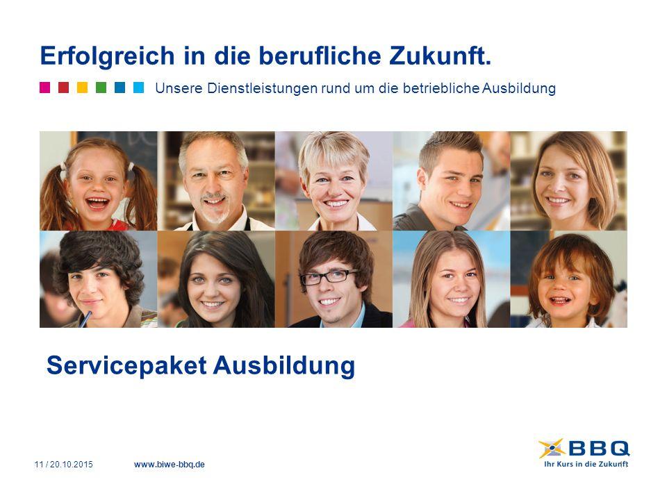 www.biwe-bbq.de Erfolgreich in die berufliche Zukunft. Unsere Dienstleistungen rund um die betriebliche Ausbildung Servicepaket Ausbildung 11 / 20.10.