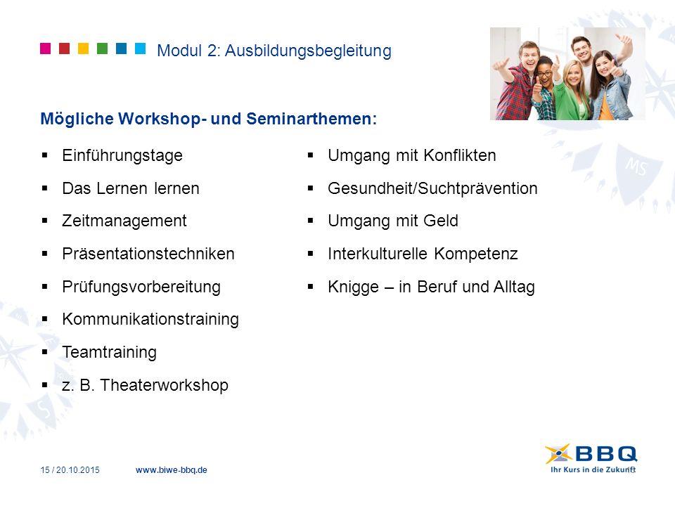 www.biwe-bbq.de Modul 2: Ausbildungsbegleitung  Einführungstage  Das Lernen lernen  Zeitmanagement  Präsentationstechniken  Prüfungsvorbereitung