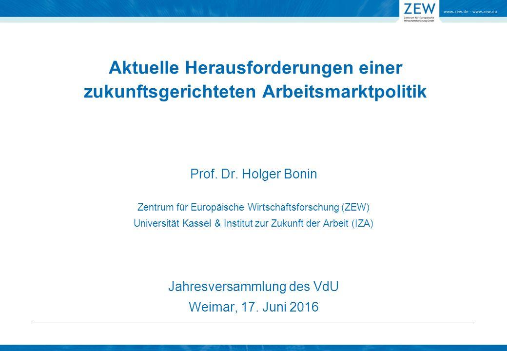 Aktuelle Herausforderungen einer zukunftsgerichteten Arbeitsmarktpolitik Jahresversammlung des VdU Weimar, 17.