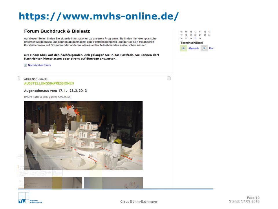 https://www.mvhs-online.de/ Claus Böhm-Bachmeier Folie 19 Stand: 17.09.2016