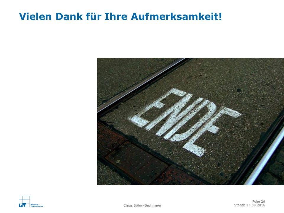 Claus Böhm-Bachmeier Folie 26 Stand: 17.09.2016 Vielen Dank für Ihre Aufmerksamkeit!
