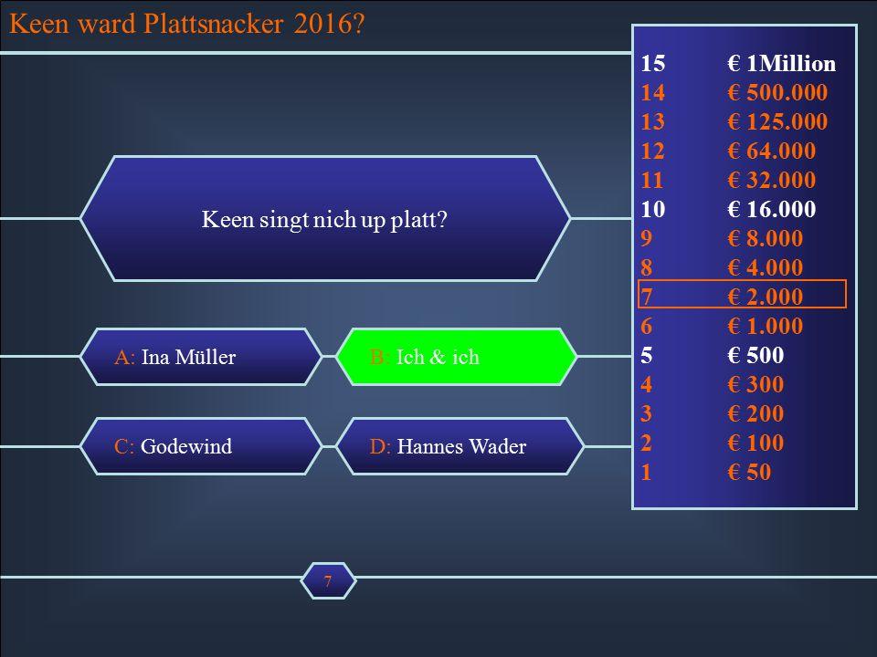 A: Ina Müller Keen singt nich up platt.