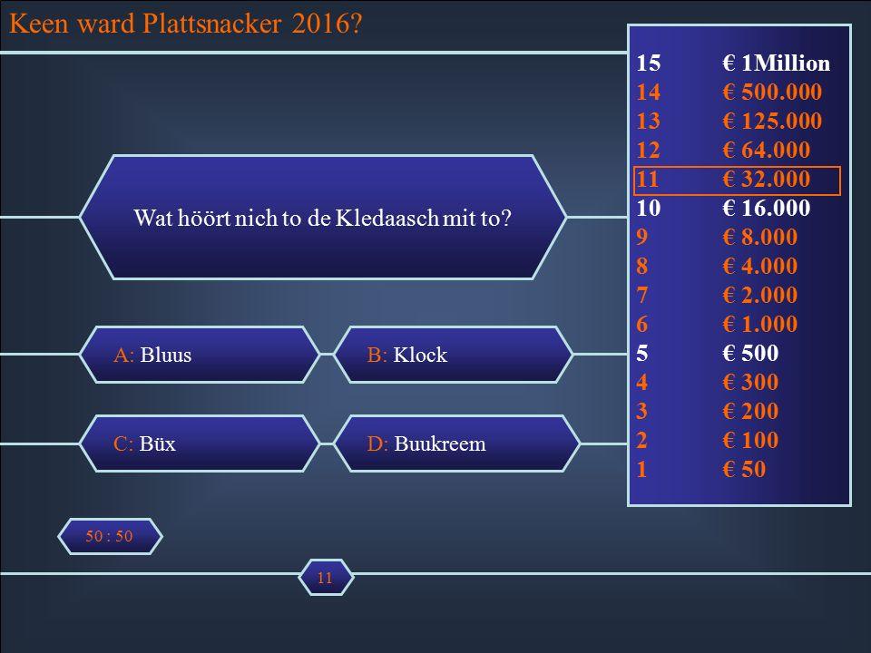 A: Bluus Wat höört nich to de Kledaasch mit to.