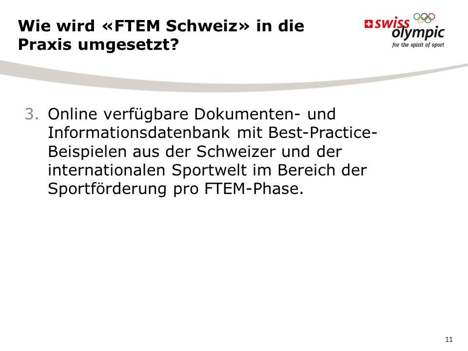 3.Online verfügbare Dokumenten- und Informationsdatenbank mit Best-Practice- Beispielen aus der Schweizer und der internationalen Sportwelt im Bereich der Sportförderung pro FTEM-Phase.