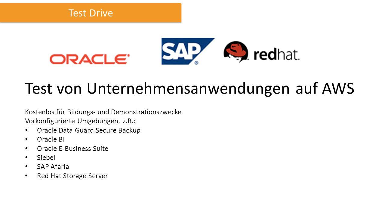 Test Drive Test von Unternehmensanwendungen auf AWS Kostenlos für Bildungs- und Demonstrationszwecke Vorkonfigurierte Umgebungen, z.B.: Oracle Data Gu