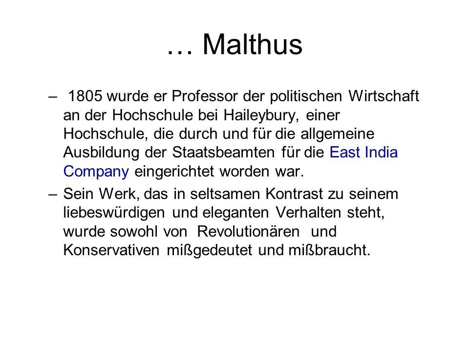 … Malthus – 1805 wurde er Professor der politischen Wirtschaft an der Hochschule bei Haileybury, einer Hochschule, die durch und für die allgemeine Au
