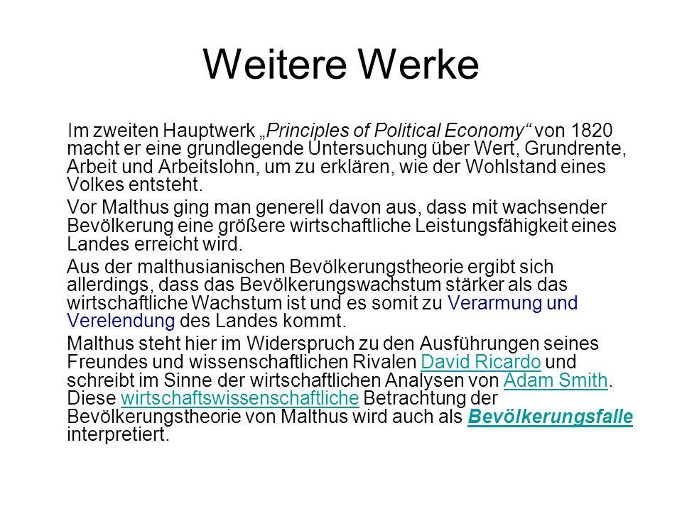 """Weitere Werke Im zweiten Hauptwerk """"Principles of Political Economy"""" von 1820 macht er eine grundlegende Untersuchung über Wert, Grundrente, Arbeit un"""