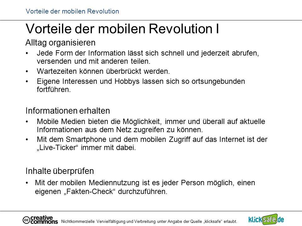 Vorteile der mobilen Revolution I Alltag organisieren Jede Form der Information lässt sich schnell und jederzeit abrufen, versenden und mit anderen te
