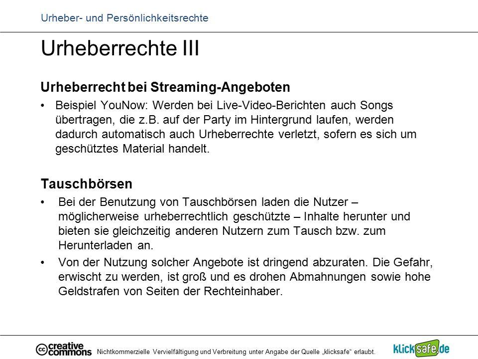 Urheber- und Persönlichkeitsrechte Urheberrechte III Urheberrecht bei Streaming-Angeboten Beispiel YouNow: Werden bei Live-Video-Berichten auch Songs