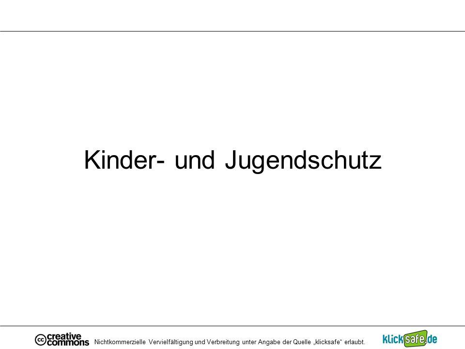 """Kinder- und Jugendschutz Nichtkommerzielle Vervielfältigung und Verbreitung unter Angabe der Quelle """"klicksafe"""" erlaubt."""