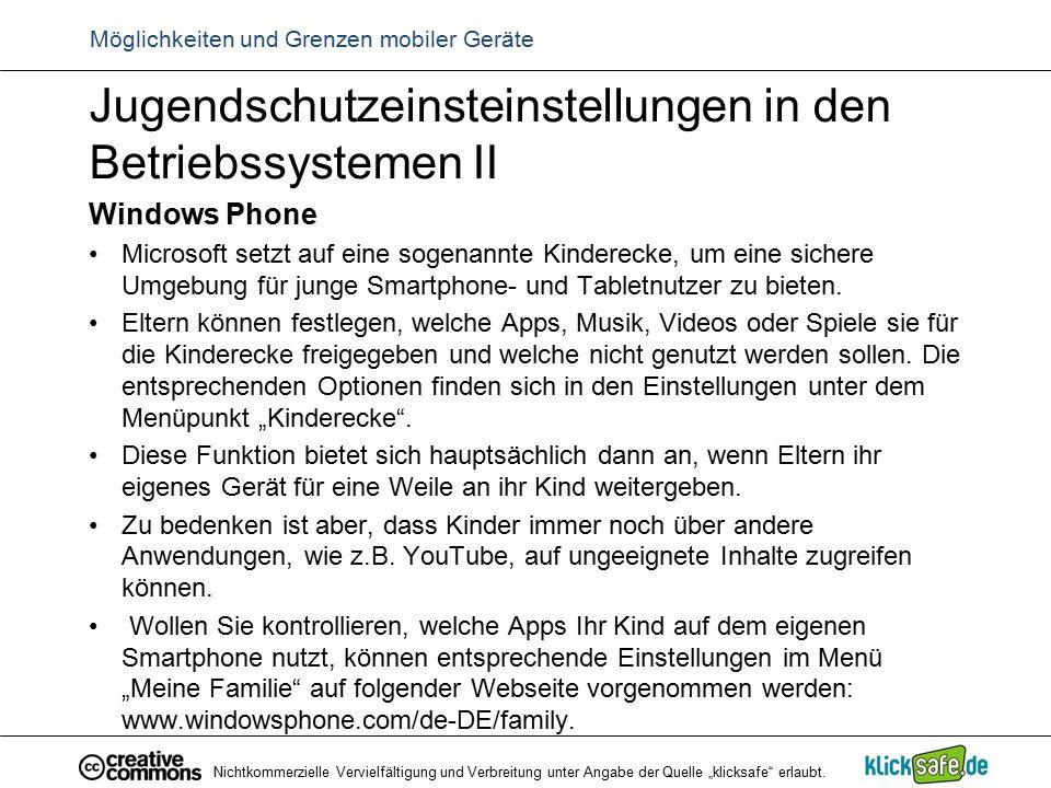 Jugendschutzeinsteinstellungen in den Betriebssystemen II Windows Phone Microsoft setzt auf eine sogenannte Kinderecke, um eine sichere Umgebung für j