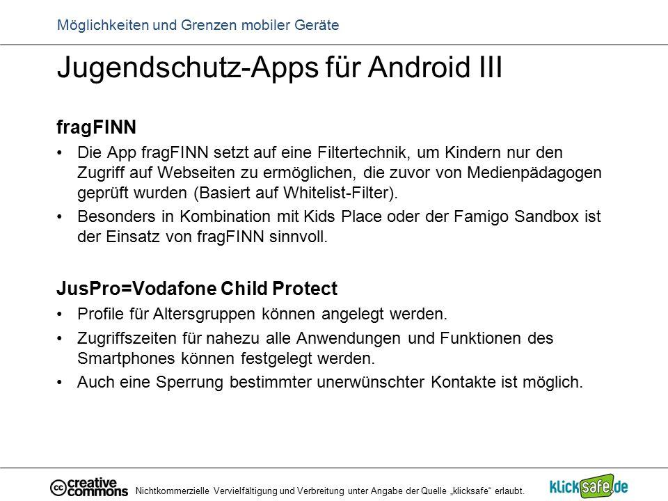 Jugendschutz-Apps für Android III fragFINN Die App fragFINN setzt auf eine Filtertechnik, um Kindern nur den Zugriff auf Webseiten zu ermöglichen, die