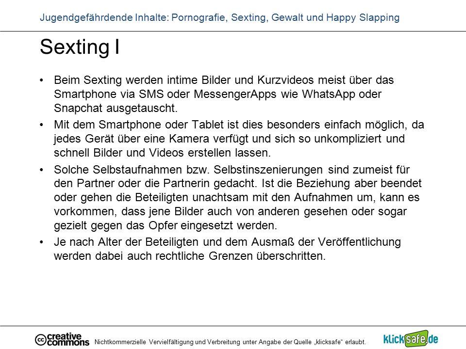 Sexting I Beim Sexting werden intime Bilder und Kurzvideos meist über das Smartphone via SMS oder MessengerApps wie WhatsApp oder Snapchat ausgetausch