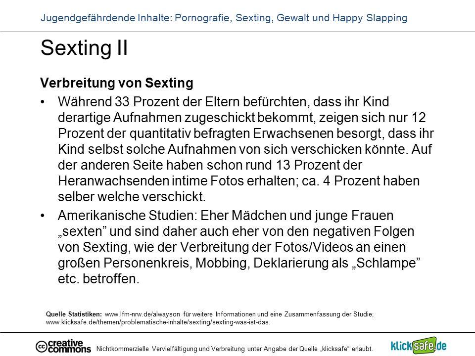 Sexting II Verbreitung von Sexting Während 33 Prozent der Eltern befürchten, dass ihr Kind derartige Aufnahmen zugeschickt bekommt, zeigen sich nur 12