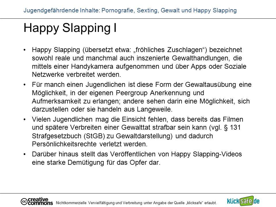 """Happy Slapping I Happy Slapping (übersetzt etwa: """"fröhliches Zuschlagen"""") bezeichnet sowohl reale und manchmal auch inszenierte Gewalthandlungen, die"""
