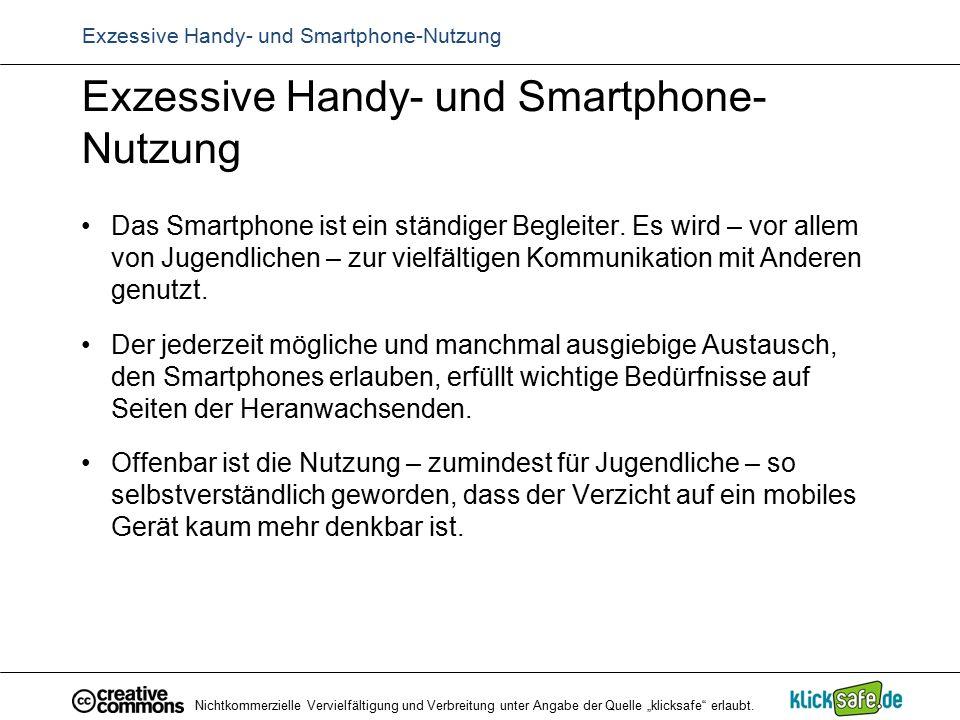 Exzessive Handy- und Smartphone- Nutzung Das Smartphone ist ein ständiger Begleiter. Es wird – vor allem von Jugendlichen – zur vielfältigen Kommunika