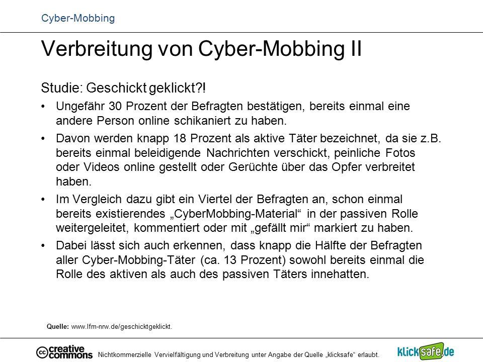 Verbreitung von Cyber-Mobbing II Studie: Geschickt geklickt?! Ungefähr 30 Prozent der Befragten bestätigen, bereits einmal eine andere Person online s