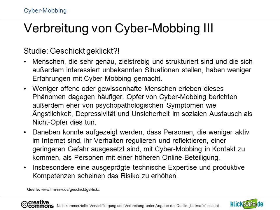 Verbreitung von Cyber-Mobbing III Studie: Geschickt geklickt?! Menschen, die sehr genau, zielstrebig und strukturiert sind und die sich außerdem inter