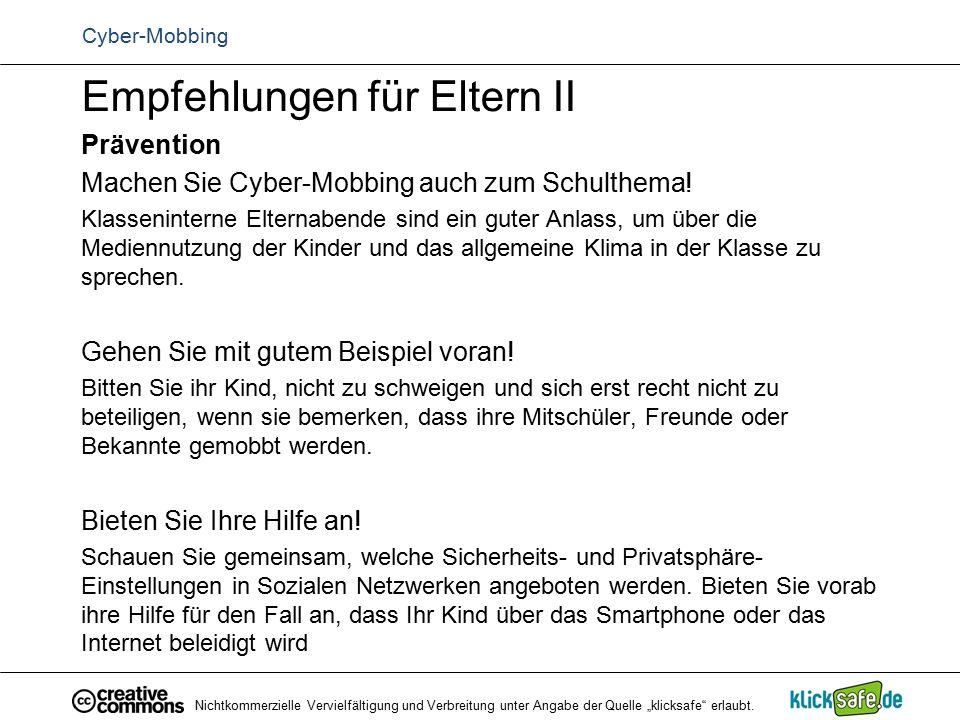 Empfehlungen für Eltern II Prävention Machen Sie Cyber-Mobbing auch zum Schulthema! Klasseninterne Elternabende sind ein guter Anlass, um über die Med