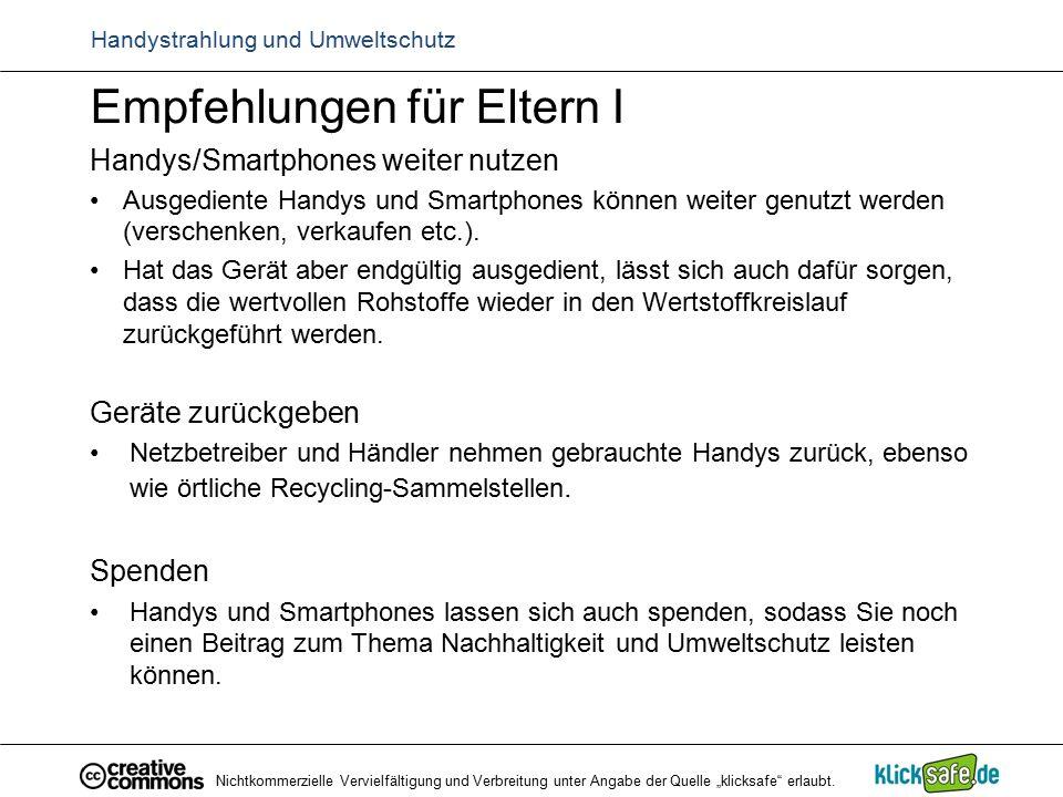 Empfehlungen für Eltern I Handys/Smartphones weiter nutzen Ausgediente Handys und Smartphones können weiter genutzt werden (verschenken, verkaufen etc