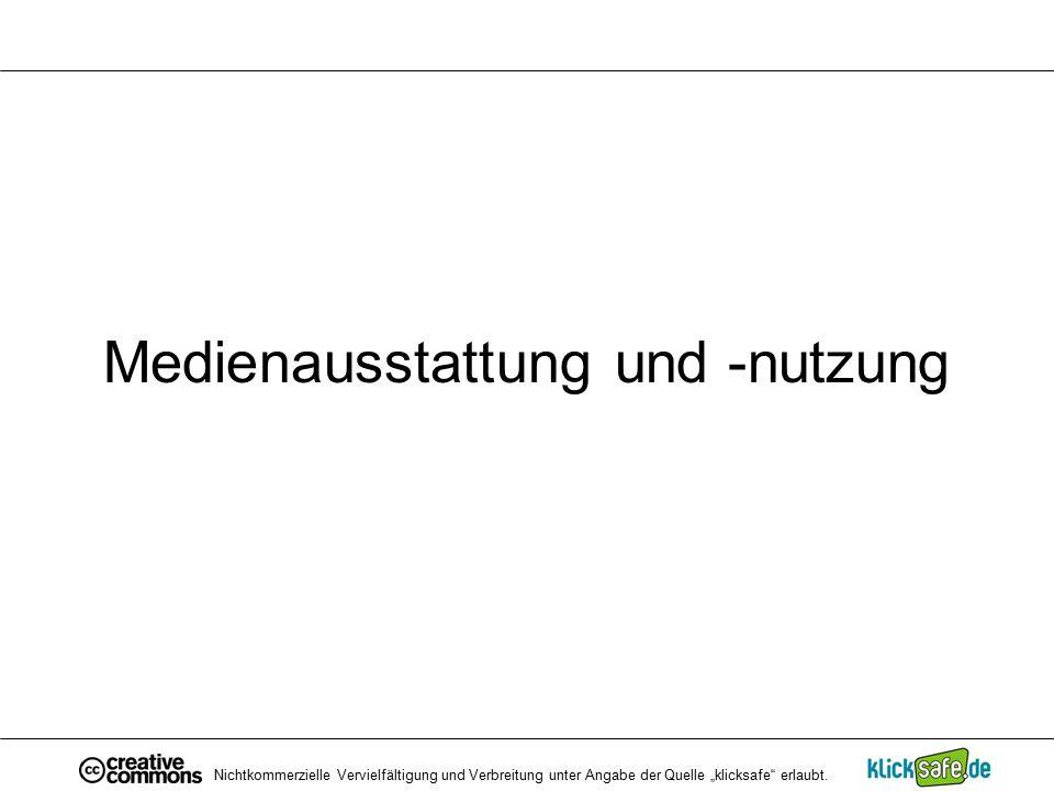 """Medienausstattung und -nutzung Nichtkommerzielle Vervielfältigung und Verbreitung unter Angabe der Quelle """"klicksafe"""" erlaubt."""