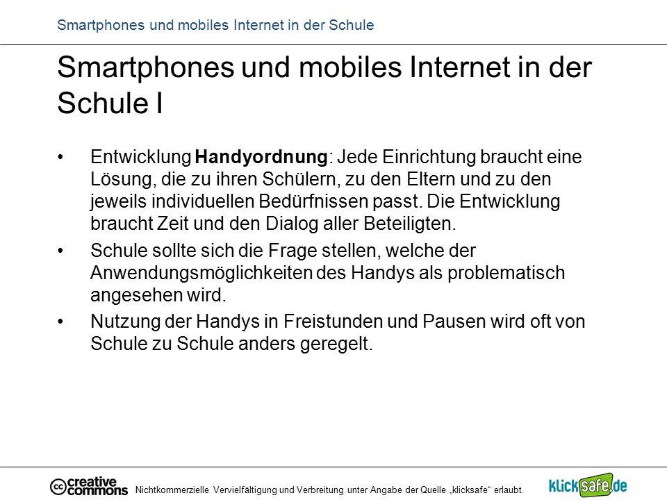 """Nichtkommerzielle Vervielfältigung und Verbreitung unter Angabe der Quelle """"klicksafe"""" erlaubt. Smartphones und mobiles Internet in der Schule I Entwi"""