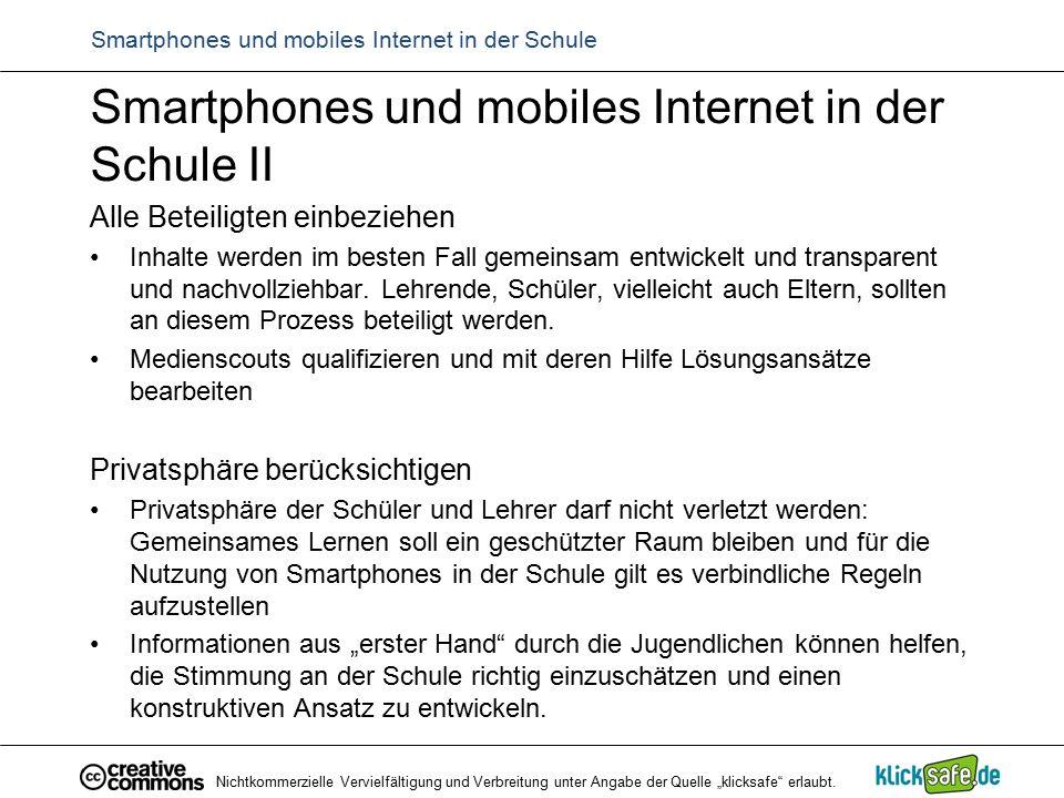 """Nichtkommerzielle Vervielfältigung und Verbreitung unter Angabe der Quelle """"klicksafe"""" erlaubt. Smartphones und mobiles Internet in der Schule Smartph"""