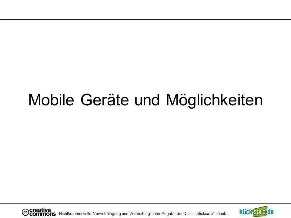 """Mobile Geräte und Möglichkeiten Nichtkommerzielle Vervielfältigung und Verbreitung unter Angabe der Quelle """"klicksafe"""" erlaubt."""