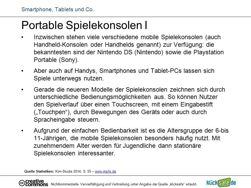Portable Spielekonsolen I Inzwischen stehen viele verschiedene mobile Spielekonsolen (auch Handheld-Konsolen oder Handhelds genannt) zur Verfügung: di