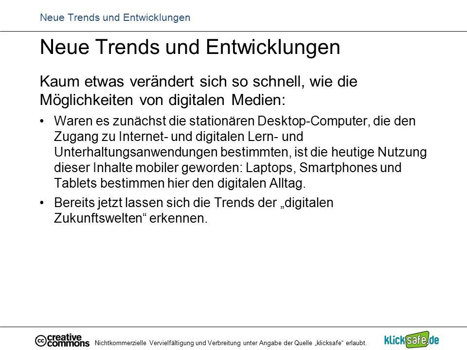 Neue Trends und Entwicklungen Kaum etwas verändert sich so schnell, wie die Möglichkeiten von digitalen Medien: Waren es zunächst die stationären Desk