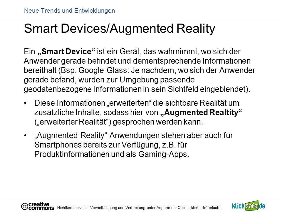 """Neue Trends und Entwicklungen Smart Devices/Augmented Reality Ein """"Smart Device"""" ist ein Gerät, das wahrnimmt, wo sich der Anwender gerade befindet un"""