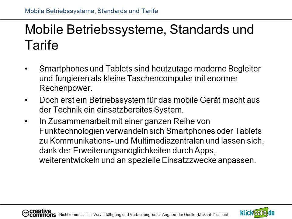 Mobile Betriebssysteme, Standards und Tarife Smartphones und Tablets sind heutzutage moderne Begleiter und fungieren als kleine Taschencomputer mit en
