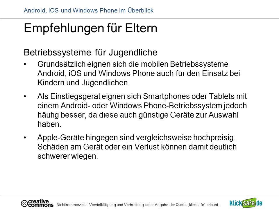 Android, iOS und Windows Phone im Überblick Empfehlungen für Eltern Betriebssysteme für Jugendliche Grundsätzlich eignen sich die mobilen Betriebssyst