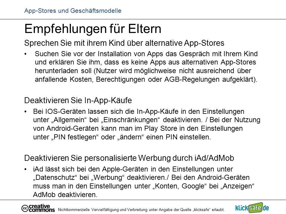 App-Stores und Geschäftsmodelle Empfehlungen für Eltern Sprechen Sie mit ihrem Kind über alternative App-Stores Suchen Sie vor der Installation von Ap