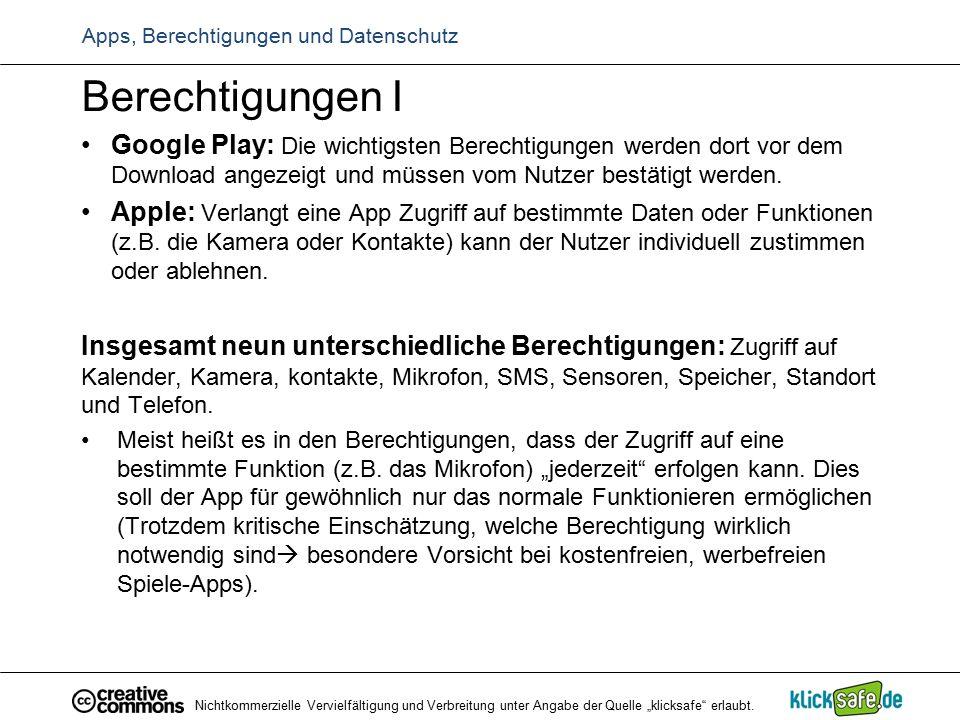 Apps, Berechtigungen und Datenschutz Berechtigungen I Google Play: Die wichtigsten Berechtigungen werden dort vor dem Download angezeigt und müssen vo