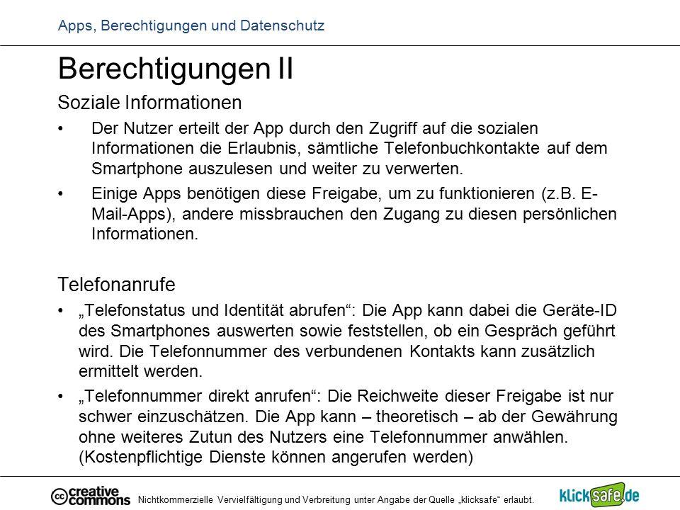 Apps, Berechtigungen und Datenschutz Berechtigungen II Soziale Informationen Der Nutzer erteilt der App durch den Zugriff auf die sozialen Information