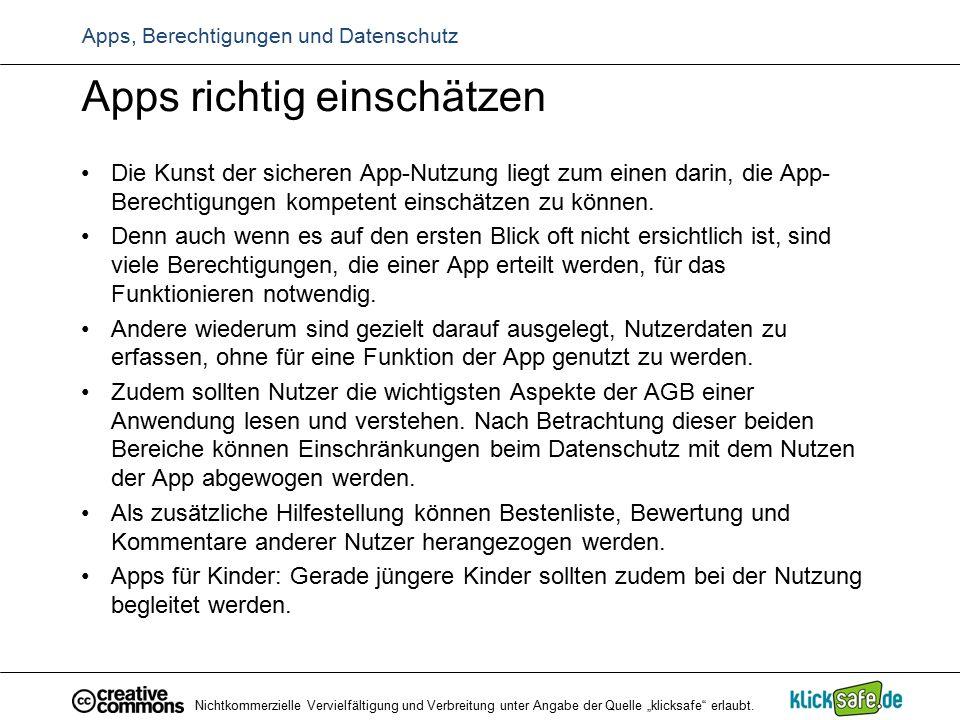Apps, Berechtigungen und Datenschutz Apps richtig einschätzen Die Kunst der sicheren App-Nutzung liegt zum einen darin, die App- Berechtigungen kompet