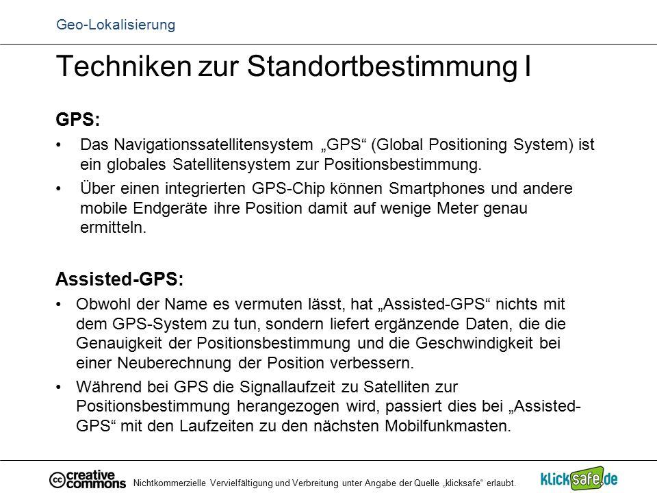 """Techniken zur Standortbestimmung I GPS: Das Navigationssatellitensystem """"GPS"""" (Global Positioning System) ist ein globales Satellitensystem zur Positi"""