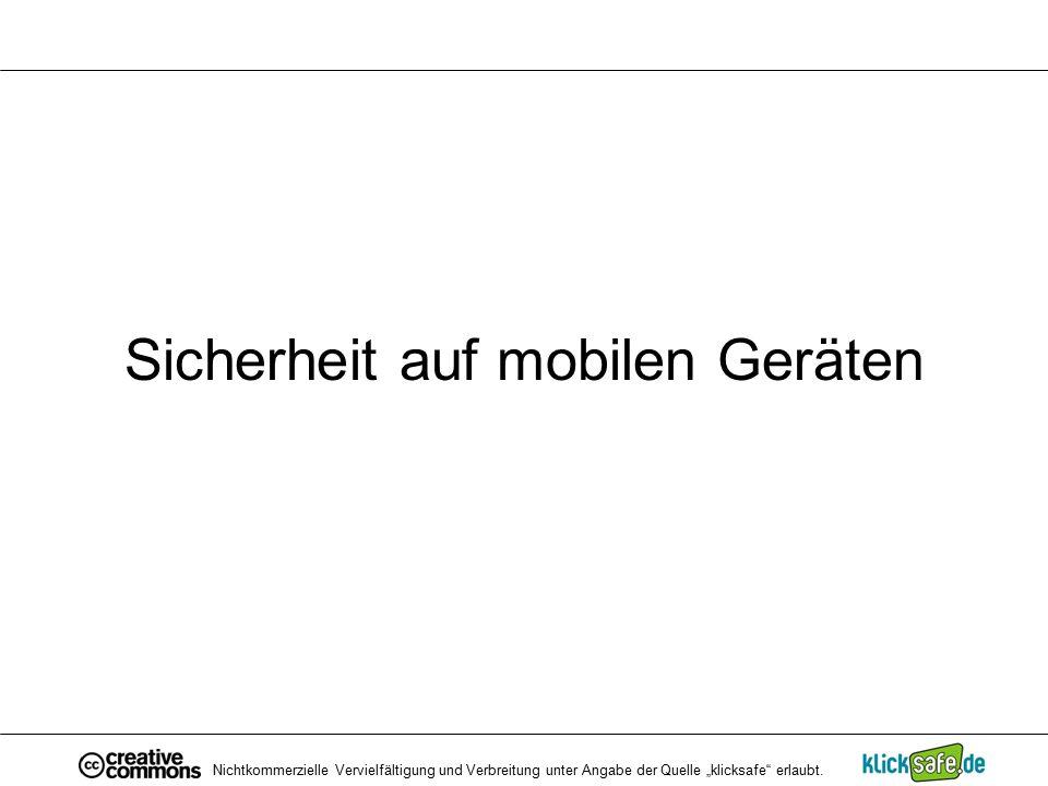 """Sicherheit auf mobilen Geräten Nichtkommerzielle Vervielfältigung und Verbreitung unter Angabe der Quelle """"klicksafe"""" erlaubt."""