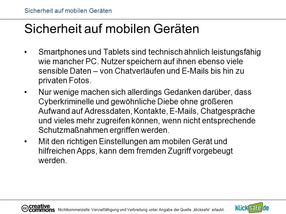 Sicherheit auf mobilen Geräten Smartphones und Tablets sind technisch ähnlich leistungsfähig wie mancher PC. Nutzer speichern auf ihnen ebenso viele s