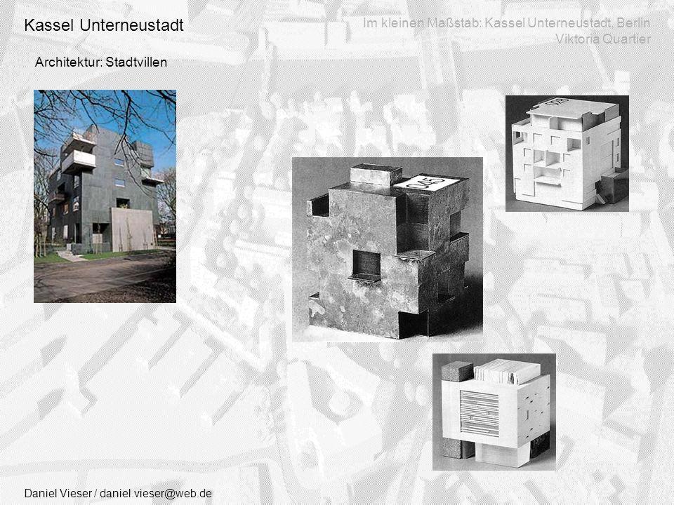 Architektur: Stadtvillen Daniel Vieser / daniel.vieser@web.de Im kleinen Maßstab: Kassel Unterneustadt, Berlin Viktoria Quartier Kassel Unterneustadt