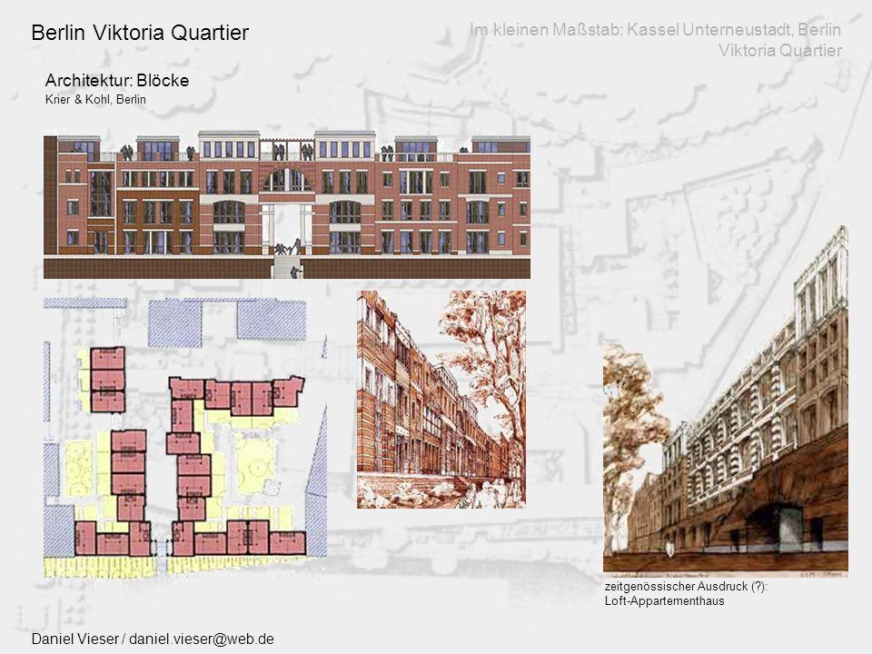 Architektur: Die Blöcke Daniel Vieser / daniel.vieser@web.de Im kleinen Maßstab: Kassel Unterneustadt, Berlin Viktoria Quartier Kassel Unterneustadt